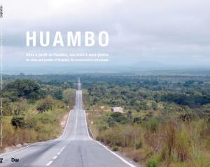 Atlas e perfil do Huambo: sua terra e suas gentes / An atlas and profile of Huambo, its environment and people